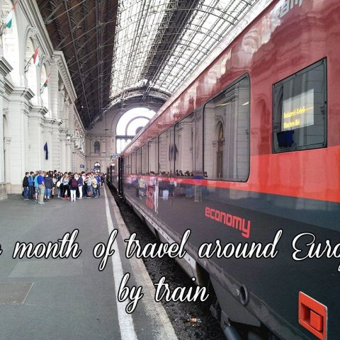 One Month of Travel Around Europe by Train: Details & Costs