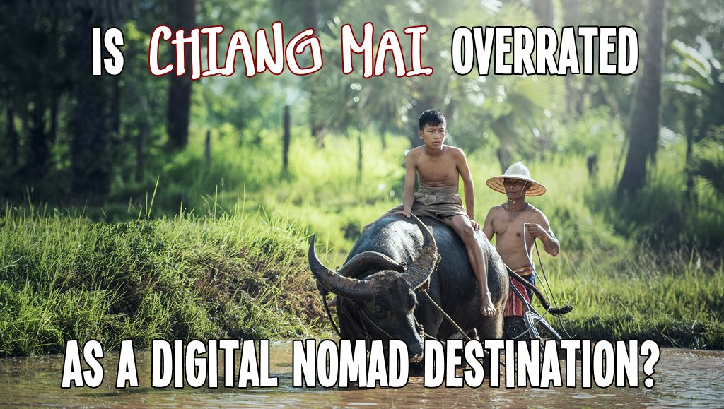 Photo of Is Chiang Mai Overrated as a Digital Nomad Destination?