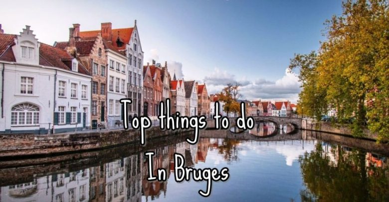 Photo of Top Five Things To Do in Bruges, Belgium