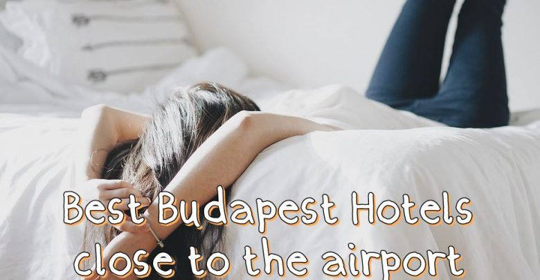 Photo of Best Hotels in Budapest Near the International Airport